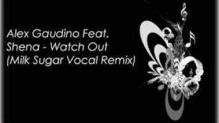 Play Watch Out (feat. Shena) (Milk & Sugar vocal remix)