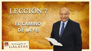 Pr. Bullon - Lección 7 - El Camino de la Fe