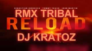 RELOAD  REMIX TRIBAL 2013 DJ KRATOZ