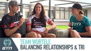 Balancing Triathlon Training & Relationships With Team Wurtele