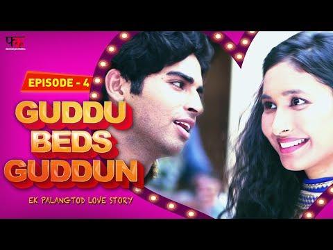 Guddu Beds Guddun Episode 4 | New Web Series Hindi 2017 | First Kut Productions