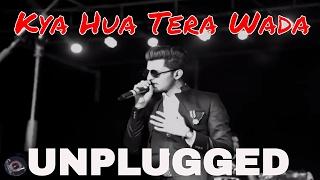 kya-hua-tera-wada---darshan-rawal-unplugged