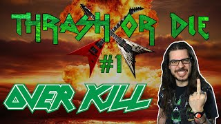 Thrash or Die #1 - Overkill [REUPLOAD]