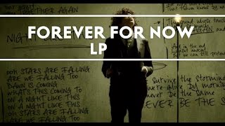 LP - Forever For Now (Official Audio)