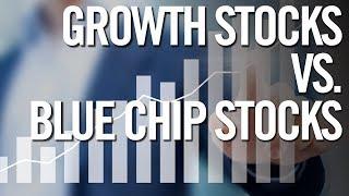 GROWTH STOCKS VS BLUE CHIP STOCKS 📈