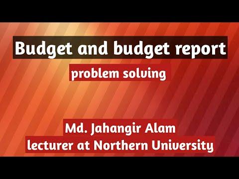 Budget And Budget Report Preparation (বাজেট ও বাজেট রিপোর্ট তৈরি)   Md. Jahangir Alam.