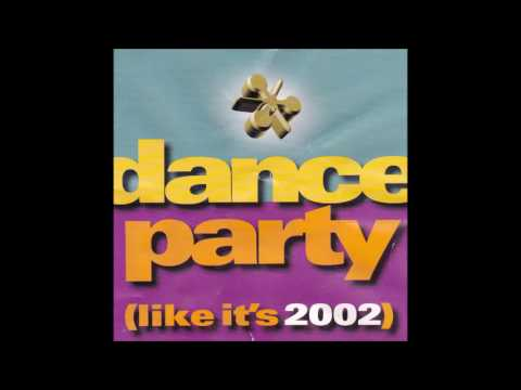Dance Party Like Its 2002
