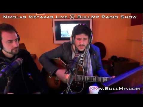 NIKOLAS METAXAS Live@BullMp Radio Show (06/03/2012)