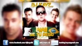 DJ KAYZ FEAT KADER JAPONAIS - RAI SE TU PEGO ( REMIX RAI 2012 )