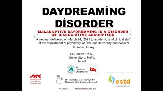 Daydreaming disorder: Maladaptive daydreaming is a disorder of dissociative absorption