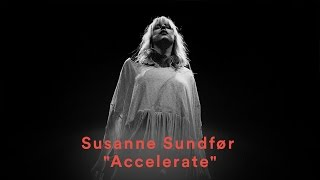 "Susanne Sundfør - ""Accelerate"" (Official Music Video)"
