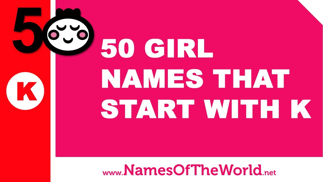 50 Girl Names That Start With K The Best Baby Names Www