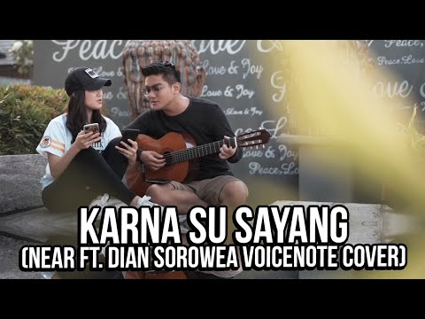 Karna Su Sayang (Near Ft. Dian Sorowea Voicenote Cover) | Boy William & Karen Vendela