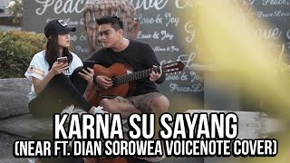 karna su sayang near ft dian sorowea voicenote cover