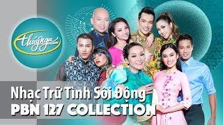 PBN 127 | Nhạc Trữ Tình Sôi Động Với Vũ Đạo Hay Nhất