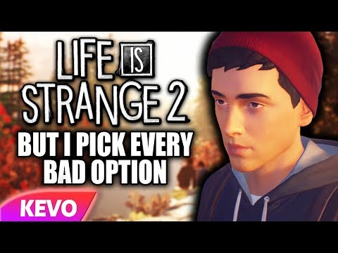 Life Is Strange 2 but I pick every bad option