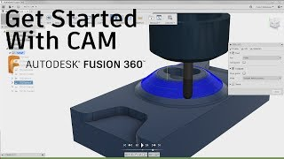 How To Get Started With CAM Within Fusion 360 — Tutorial