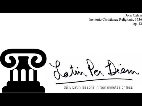 LatinPerDiem Latin Lessons: John Calvin, Institutio Christianae Religionis 1536 Episode 14 from YouTube · Duration:  4 minutes 4 seconds