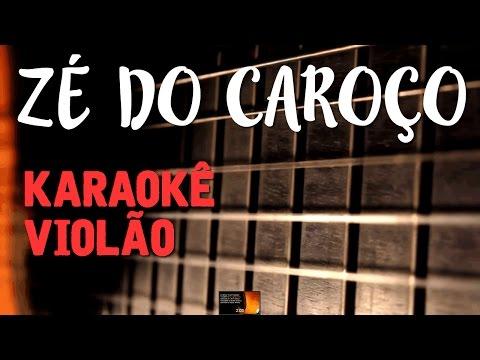 Zé do caroço - Seu Jorge - karaokê com Violão
