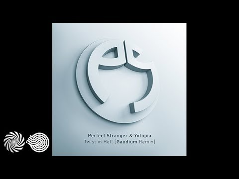 Perfect Stranger & Yotopia - Twist in Hell (Gaudium Remix)