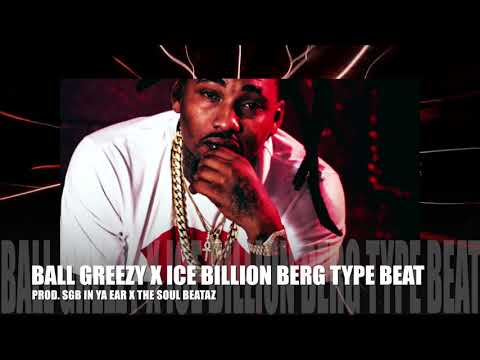 [FREE] Ball Greezy X Ice Billion Berg Type Beat 2018 |