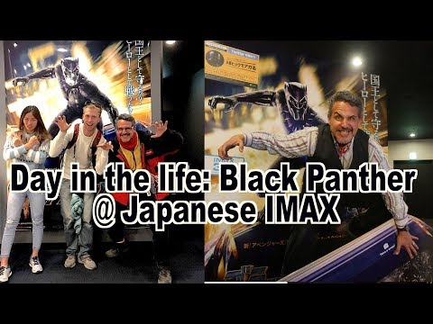 Black Panther on IMAX! (Moron's Life in Japan)