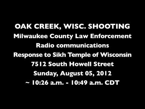 Police Radio Audio for Mass Shooting at Sikh Temple of Wisconsin, Oak Creek, Wisconsin