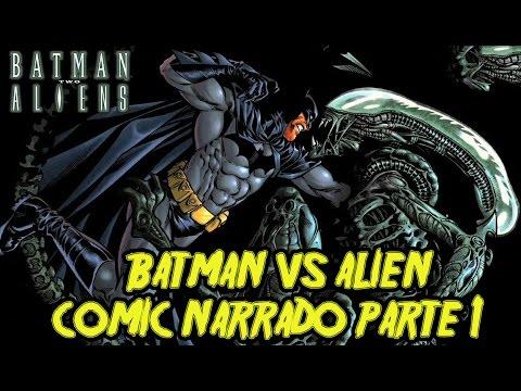 Batman/Alien - COMIC NARRADO PARTE 1