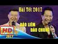 Phim Hài |  Hài Hải Ngoại 2017 | Bảo Chung Bảo Liêm | Hài Tết 2017 Siêu Mới Hay Nhất