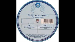 Blue Alphabet - No Comment (Original Mix)