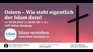 Islam Verstehen: Ostern - Was sagt der Islam dazu?