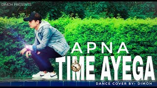 Apna Time Aayega | Gully Boy | DIMÖH  Dance Choreography | dance cover by| ROHIT aka DIMOH