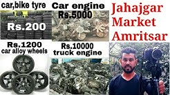 JahajGarh Market Amritsar Verry Low Price Tyre Alloy weels ,Truck,car Engine