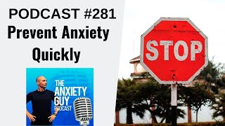 How To Prevent Anxiety (PATTERN INTERRUPT) | Anxiety Guy Podcast 281