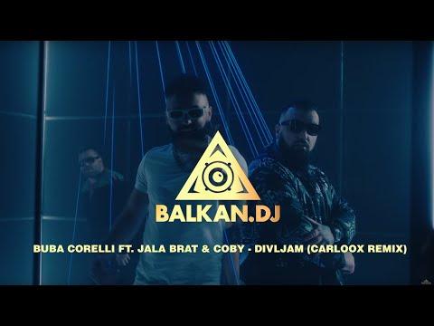 Buba Corelli ft. Jala Brat & Coby – Divljam (Carloox Remix)