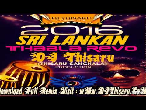 2017 New Best Sinhala Songs Thabla DJ Video Remix Prod By DJ Thisaru (Audio)