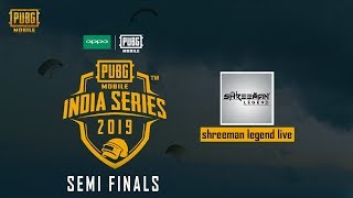 OPPO x PUBG MOBILE India Series   Semifinals   Day 1