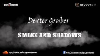 Smoke and Shadows - Dexter Gruber Instrumental ( SEVVVEN)