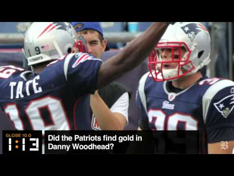 Globe 10.0: Did the Pats find gold in Woodhead?