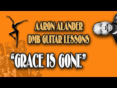 "Dave Matthews Band ""Grace Is Gone"" Guitar Tutorial"