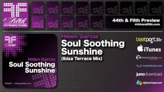 Helen Garcia - Soul Soothing Sunshine (Ibiza Terrace Mix) [44th & Filth]