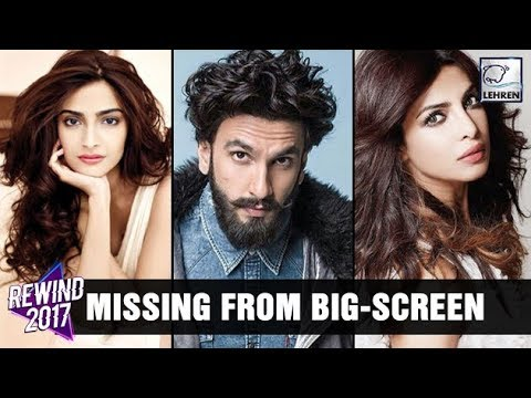 Bollywood Celebs MISSING From Big-Screen In 2017 | LehrenTV