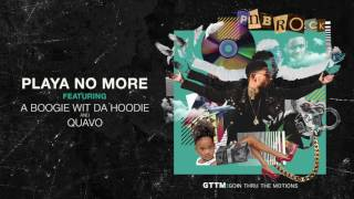 PnB Rock - Playa No More feat. A Boogie Wit Da Hoodie & Quavo [ Audio]