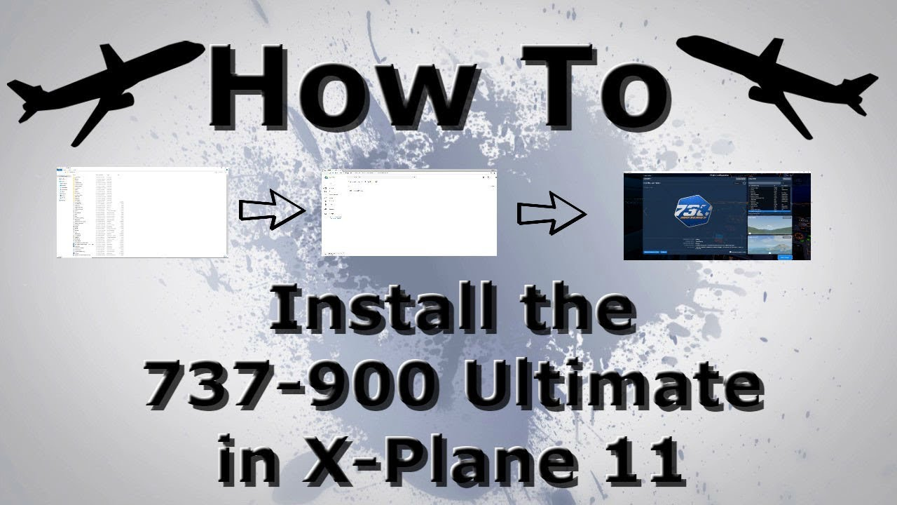 X-Plane 11 - How to Install the 737-900 Ultimate - WITH LEGIT DOWNLOAD LINK