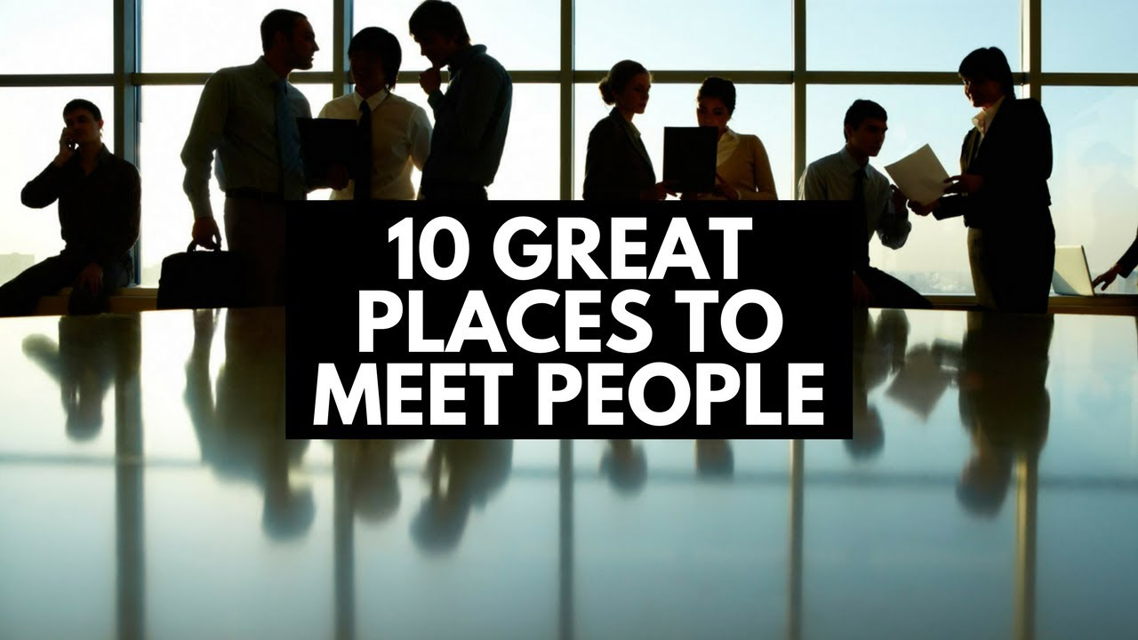 Places to go to meet people