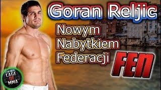 FEN - Goran Reljic nowym nabytkiem federacji !