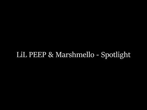 LiL PEEP & Marshmello - Spotlight(Lyrics)