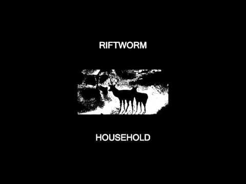Riftworm - Household