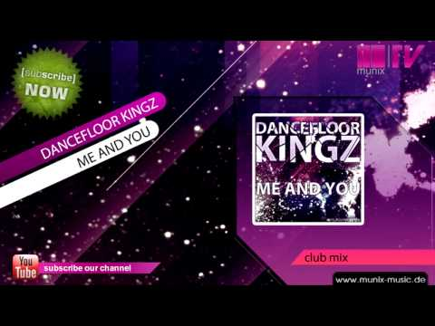 DANCEFLOOR KINGZ - ME & YOU
