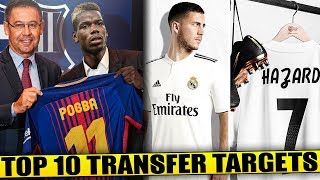 TRANSFER NEWS ! Top 10 TRANSFER TARGETS Your Club Needs To Sign ft Hazard Pogba Marcelo